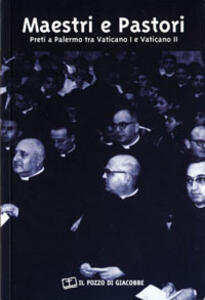 Maestri e pastori. Preti a Palermo tra Vaticano I e Vaticano II - copertina