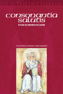 Consonantia salutis. Studi su Ireneo di Lione - copertina