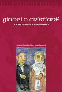 Giudei o cristiani? Quando nasce il cristianesimo? - copertina