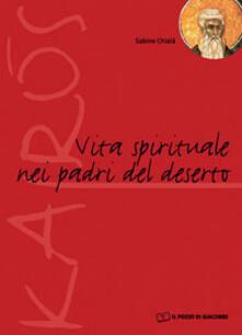 La vita spirituale nei Padri del Deserto - Sabino Chialà - copertina