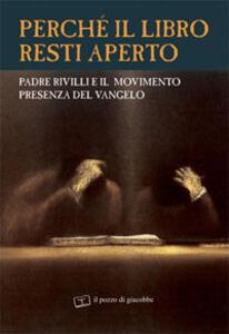 Perché il libro resti aperto. Padre Rivilli e il movimento presenza del vangelo - copertina