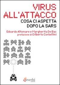 Virus all'attacco. Cosa ci aspetta dopo la SARS - Altomare Edoardo De Bac Margherita - wuz.it