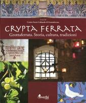 Crypta Ferrata. Grottaferrata. Storia, cultura, tradizioni