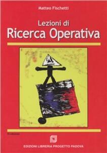 Lezioni di ricerca operativa - Matteo Fischietti - copertina