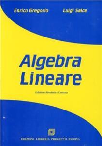 Algebra lineare - Enrico Gregorio,Luigi Salce - copertina