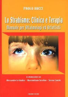 Lo strabismo: clinica e terapia. Manuale per oftalmologi ed ortottisti