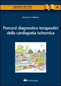 Percorsi diagnostico terapeutici della cardiopatia ischemica - Antonio L'Abbate - copertina