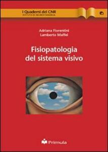 Fisiopatologia del sistema visivo - Adriana Fiorentini,Lamberto Maffei - copertina