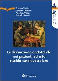 La disfunzione endoteliale nei pazienti ad alto rischio cardiovascolare