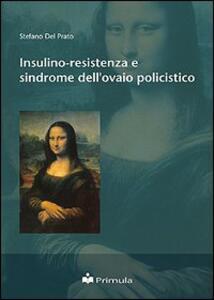 Insulino-resistenza e sindrome dell'ovaio policistico - Stefano Del Prato - copertina