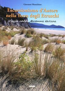 Escursionismo d'autore nella terra degli etruschi. Viaggio nella Maremma toscana - Giovanni Menichino - copertina