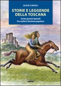 Storie e leggende della Toscana - Alfio Cavoli - copertina