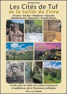 Les cités de tuf e la vallée du Fiora. Guide pour la visite des centres étrusques et médiévaux de la Maremme collinaire. Ediz. multilingue