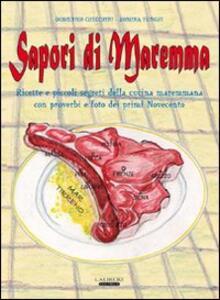 Sapori di Maremma. Ricette e piccoli segreti della cucina maremmana con proverbi e foto dei primi Novecento - Domenico Checchini - copertina