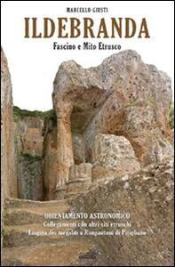 Ildebranda. Fascino e mito etrusco - Marcello Giusti - copertina