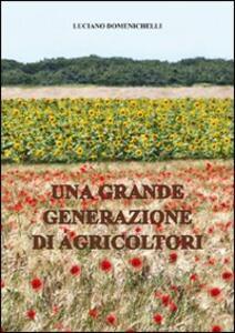 Una grande generazione di agricoltori - Luciano Domenichelli - copertina