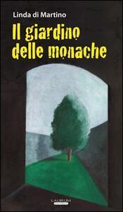Il giardino delle monache - Linda Di Martino - copertina