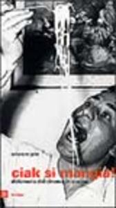 Ciak si mangia! Dizionario del cinema in cucina - Salvatore Gelsi - copertina