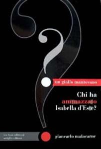 Chi ha ammazzato Isabella d'Este? - Giancarlo Malacarne - copertina