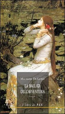 La ballata dell'avventura. Canzoni - Maurizio Di Luzio - copertina