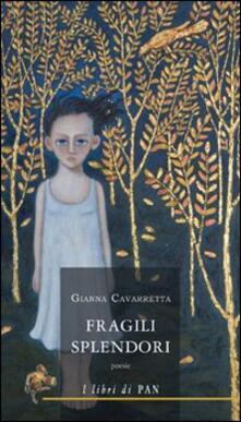 Fragili splendori - Gianna Cavarretta - copertina
