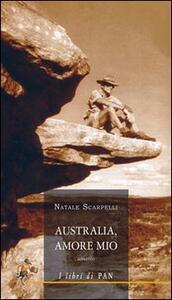 Australia, amore mio - Natale Scarpelli - copertina