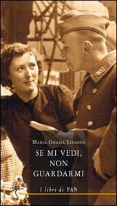 Se mi vedi, non guardarmi - Maria Grazia Linares - copertina