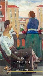 Mani di velluto - Rosanna Landi - copertina