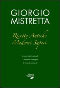 Ricette antiche, moderni sapori - Giorgio Mistretta - copertina