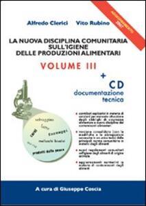 La nuova disciplina comunitaria sull'igiene delle produzioni alimentari 2007. Con CD-ROM - Alfredo Clerici,Vito Rubino - copertina