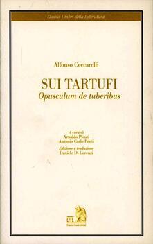 Sui tartufi. Opusculum de tuberibus - Alfonso Ceccarelli - copertina