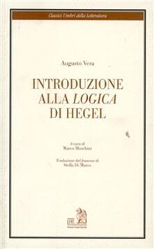 Introduzione alla logica di Hegel. Ediz. italiana e francese - Augusto Vera - copertina