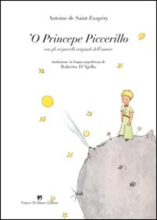 Princepe piccerillo (Le petit prince) ('O) - Antoine de Saint-Exupéry - copertina