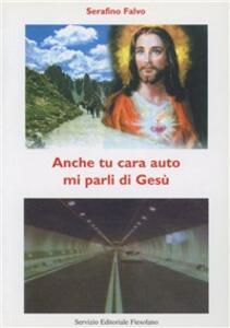 Anche tu cara auto mi parli di Gesù - Serafino Falvo - copertina
