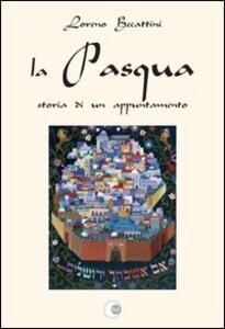 La Pasqua, storia di un appuntamento - Loreno Becattini - copertina