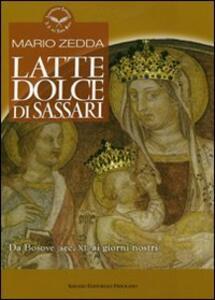 Latte Dolce di Sassari. Da Bosove (sec. XI) ai giorni nostri - Mario Zedda - copertina