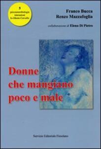 Donne che mangiano poco e male - Franco Bucca,Renzo Mazzafoglia - copertina