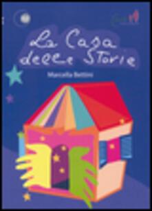 La casa delle storie - Marcella Bettini - copertina