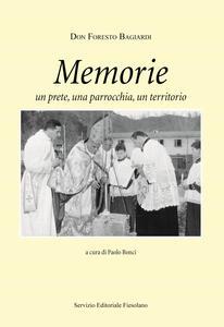 Memorie. Un prete, una parrocchia, un territorio - Foresto Bagiardi - copertina