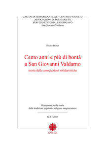 Cento anni e più di bontà a San Giovanni Valdarno storia delle associazioni solidaristiche - Paolo Bonci - copertina