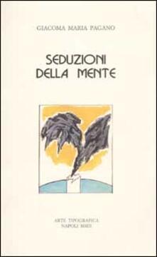 Seduzioni della mente - Giacoma M. Pagano - copertina