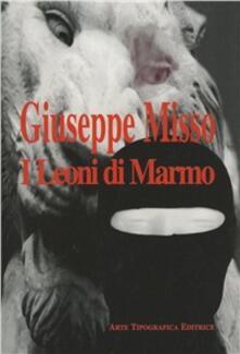 I leoni di marmo - Giuseppe Misso - copertina