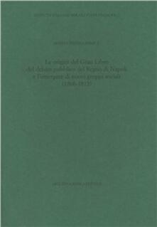 Le origini del gran libro del debito pubblico del Regno di Napoli e l'emergere di nuovi gruppi sociali (1806-1815) - M. Cristina Ermice - copertina