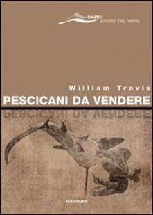 Pescicani da vendere - William Travis - copertina