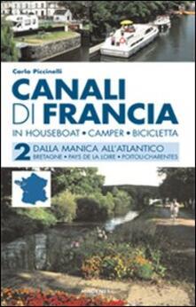 Antondemarirreguera.es Canali di Francia. In houseboat, camper, bicicletta. Vol. 2: Dalla Manica all'Atlantico. Image