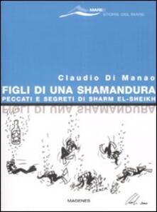 Figli di una Shamandura. Peccati e segreti di Sharm el-Sheikh - Claudio Di Manao - copertina