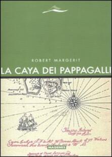 La Caya dei pappagalli - Robert Margerit - copertina