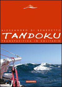 Tandoku. Transpacifica in solitario