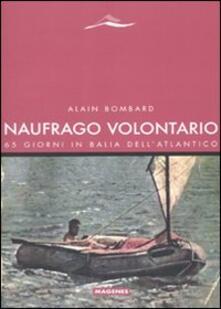 Secchiarapita.it Naufrago volontario. 65 giorni in balia dell'Atlantico Image
