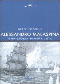 Alessandro Malaspina. Una storia dimenticata